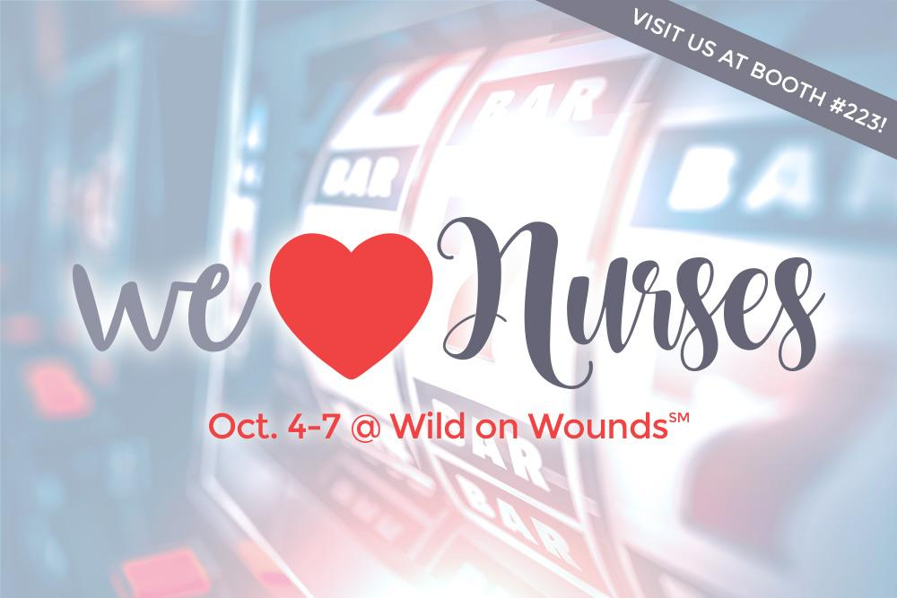 We Love Nurses - Wound Care Advantage 2017